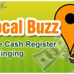 Beyond Local Online Presence: How Your Local Business Can Keep the Cash Register Ringing with 'Local Buzz'